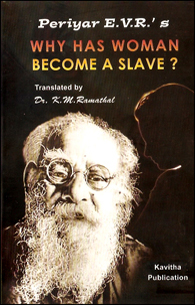 Periyar E.V.R.''s Why Has Woman Become a Slave
