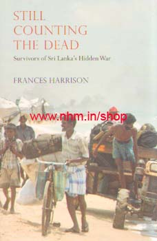 Still Counting The Dead - Survivors Of Sri Lanka''s Hidden War_India Book Distributors