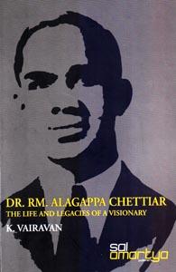 Dr. RM. Alagappa Chettiar: The Life and Legacies of a Visionary