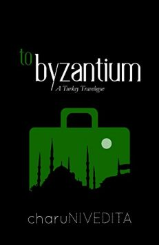 To Byzantium: A Turkey Travelogue