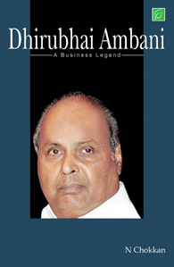 Dhirubhai Ambani - A Business Legend