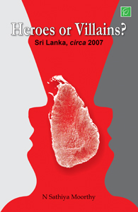Heroes or Villains : Sri Lanka  circa 2007