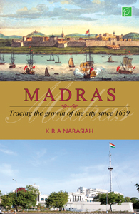 Madras : Tracing The Growth of The City Since 1639