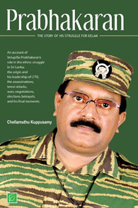 Prabhakaran - The Story of his struggle for Eelam